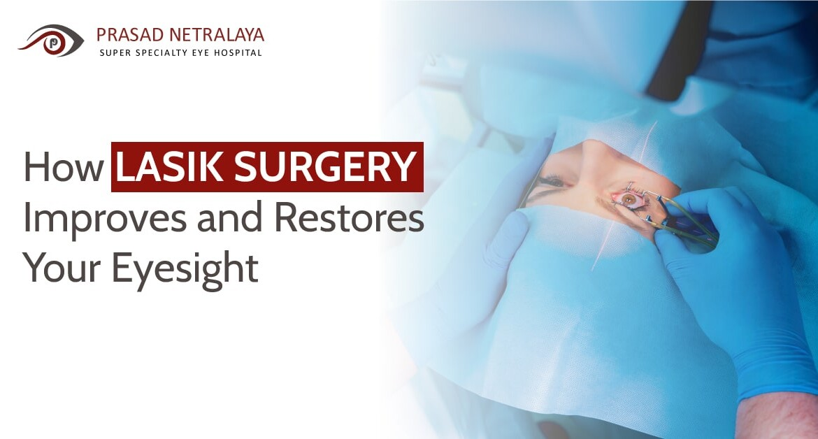 How LASIK Surgery Improves and Restores Your Eyesight