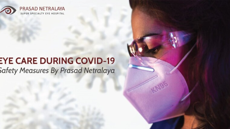 Eye Care During COVID-19: Safety Measures By Prasad Netralaya