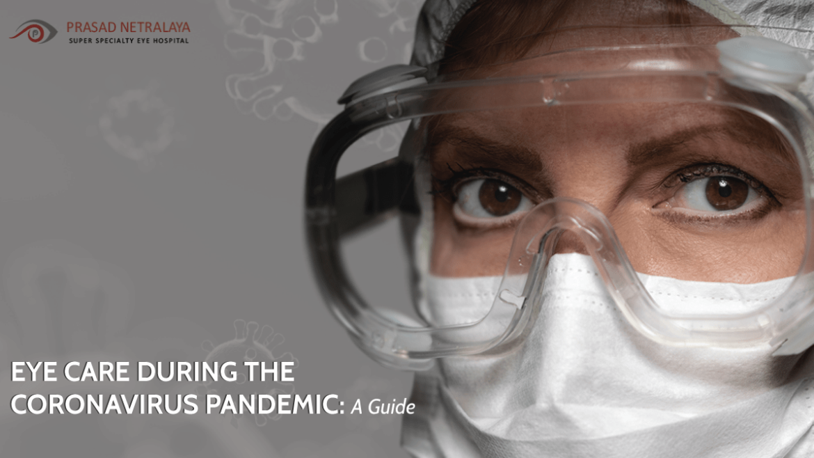 Eye Care During The Coronavirus Pandemic: A Guide