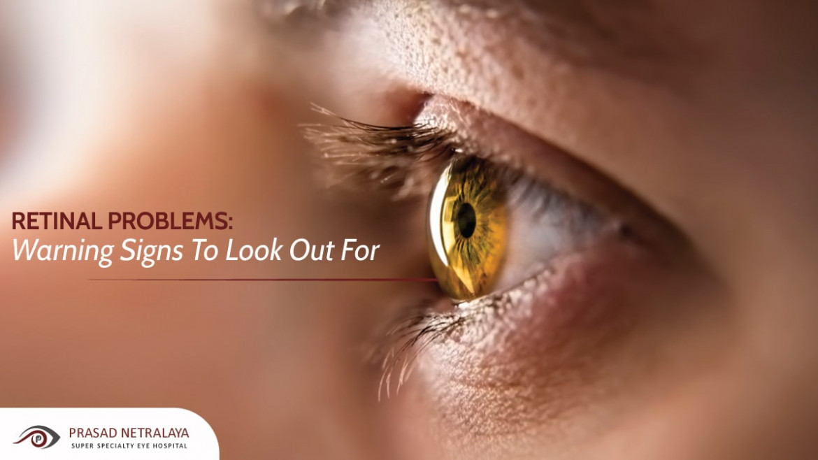 Retinal Problems: Warning Signs To Look Out For