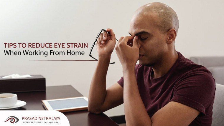 Tips to Reduce Eye Strain When Working From Home