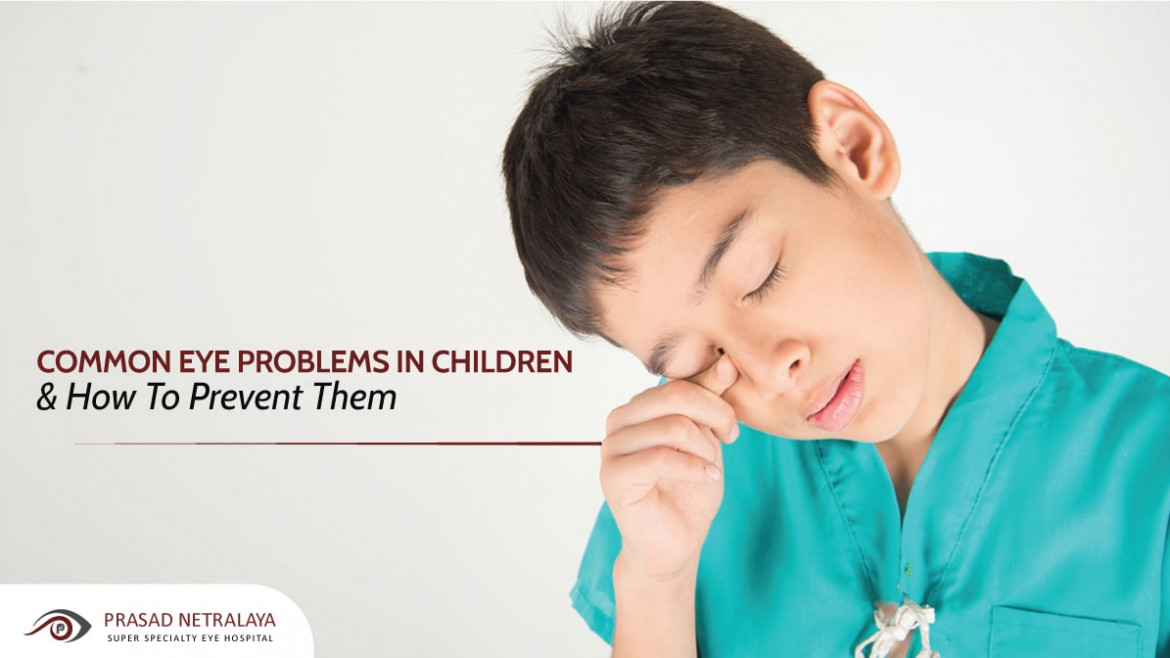 Common Eye Problems In Children & How To Prevent Them