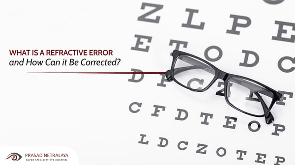 What Is a Refractive Error and How Can it Be Corrected?
