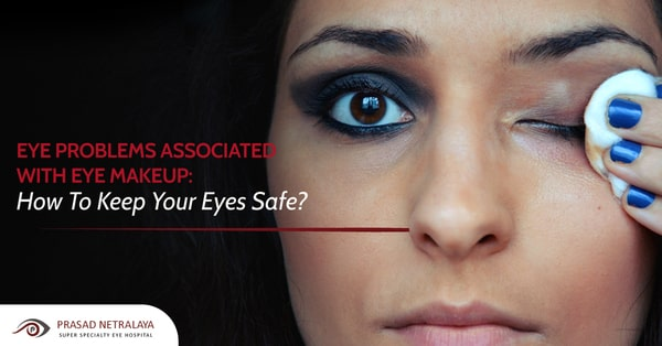 Eye Problems Associated With Eye Makeup: How To Keep Your Eyes Safe?