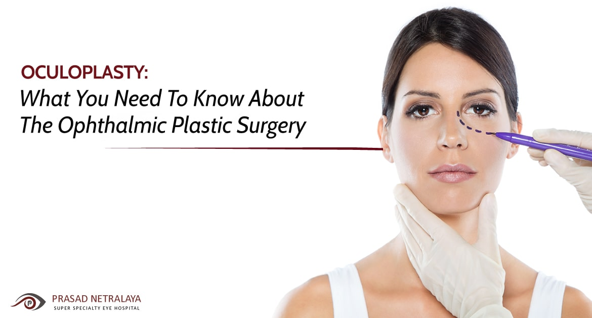 Oculoplasty: What You Need To Know About The Ophthalmic Plastic Surgery