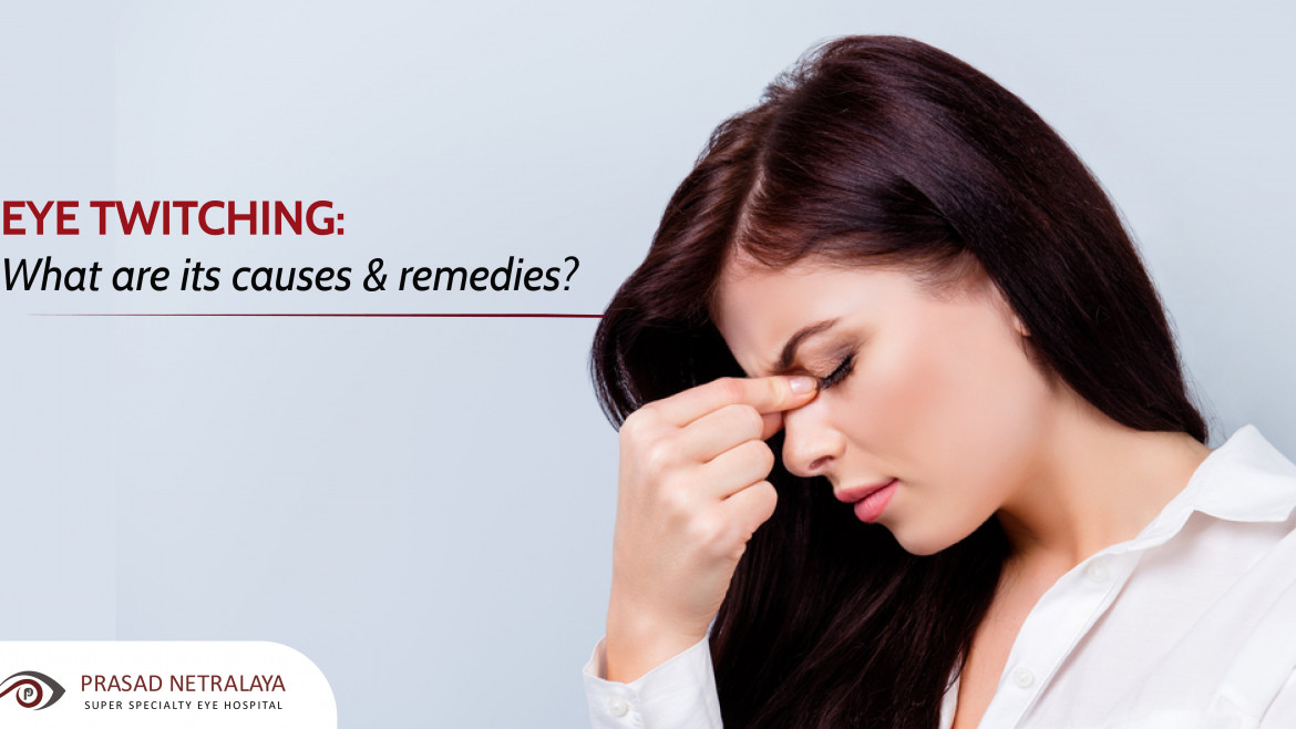 Eye Twitching: What Are Its Causes & Remedies?