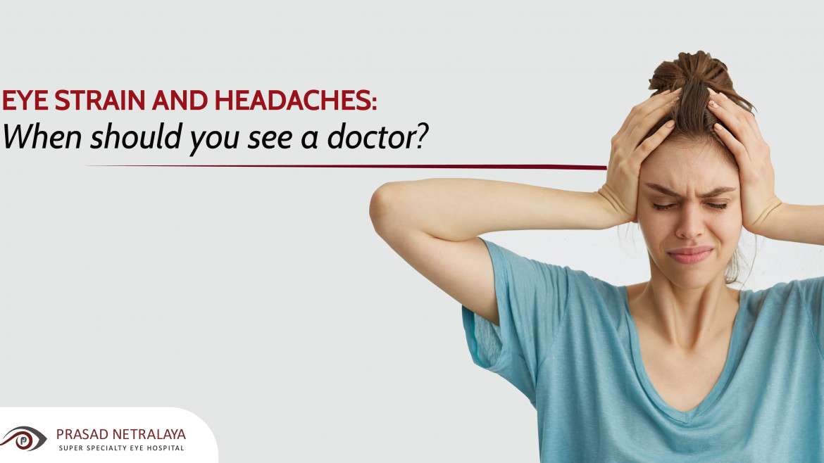 Eye Strain and Headaches: When Should You See a Doctor?